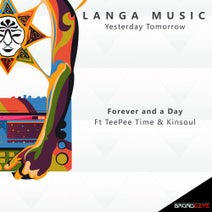 Tee Pee, Langa Music, Kinsoul, Cee ElAssaad, Cuebur - Forever and a Day (feat. Kinsoul & Tee Pee)
