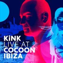 KiNK - KiNK - Live At Cocoon Ibiza
