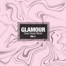 The Manhattan Deep Ensemble, Softsoul, Yan Carlson, Smart Sounds, Waveland, Sophisticated Rhythms, Volker Rain, Qu Jak, Robert White, No Tune, V6, Sam Severs - Glamour Deep House Music, Vol. 3
