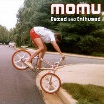 Momu - Dazed and Enthused