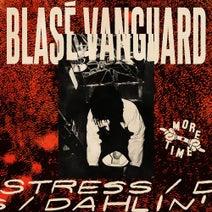 Blasé Vanguard - STRESS / Dahlin'