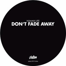 Human Life, Shook, Kartell - Don't Fade Away - EP