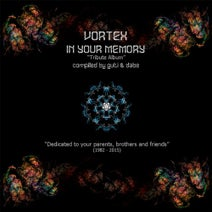 Vortex, Static, Iron Vibe, Volt, Answer, Delic, Kirtan, Kessler, Prismatic Peace, Holon, Rainforest - Vortex In Your Memory (Tribute Album) (compiled by guti and dabe)