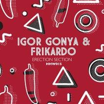Igor Gonya, Frikardo - Erection Section