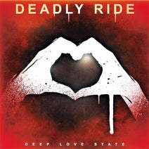 Deadly Ride - Deep Love State