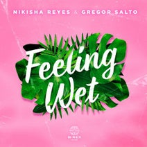 Gregor Salto, Nikisha Reyes - Feeling Wet