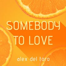 Alex Del Toro - Somebody to Love
