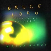 Bruce Loko, Biishop - After Hours