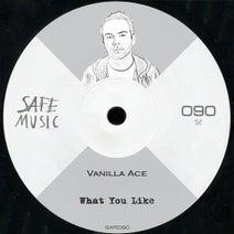 Vanilla Ace, Jean Bacarreza, BlakTrash - What You Like EP