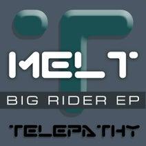 Melt - Big Rider EP