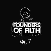 Felix Da Housecat, Jamie Principle, Clarian, Kristin Velvet, Blakk Hazel - Founders Of Filth Volume Seven