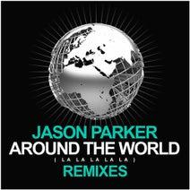 Jason Parker - Around The World (La La La La La) (Remixes)