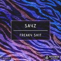 Sayz - Freaky Shit