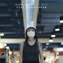 High Tone - Oh Why (feat. Yehaiyahan)