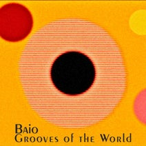 Baio - Grooves Of The World