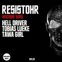 Resistohr, Hell Driver, Tobias Lueke, Tawa Girl - Machine Wins