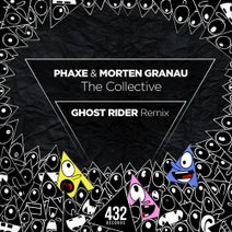 Phaxe, Morten Granau, Ghost Rider - The Collective (Ghost Rider Remix)