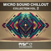 Micro Sound Chillout Collection, Vol  2 [Micro Sound Records
