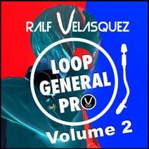 Ralf Velasquez - Loop General Pro, Vol. 2