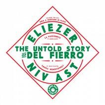 Eliezer, Niv Ast, Adrien Albou, Uriah Klapter - The Untold Story of Del Fierro
