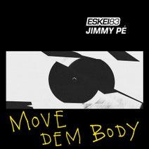 Eskei83, Jimmy Pe - Move Dem Body