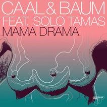 Caal, Baum, Solo Tamas, Eli Brown, Lauren Lane - Mama Drama