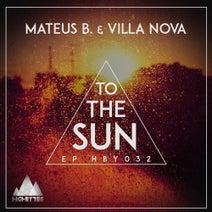 Mateus B, Villa Nova - To The Sun