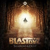 Blastoyz - Shadows & Dust