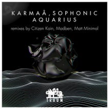 Sophonic, Karmaa, Citizen Kain, Madben, Matt Minimal - Aquarius Lies EP