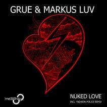 Markus Luv, GRUE, Fashion Police - Nuked Love