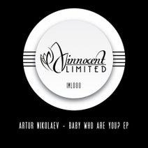 Artur Nikolaev - Baby Who Are You? EP