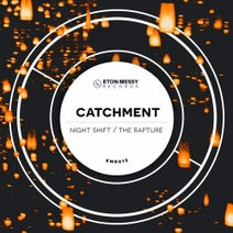 Catchment - Night Shift / The Rapture
