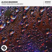Alicia Madison - Toxic Rain (No Class Mix)