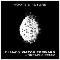 DJ Madd, Greazus - Watch Forward
