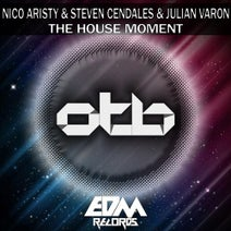 Nico Aristy, Steven Cendales, Julian Varon - The House Moment