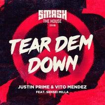 Justin Prime, Vito Mendez, Sensei Milla - Tear Dem Down