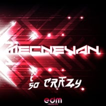 Mecnevan - I So Crazy