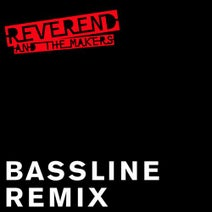 Reverend And The Makers, Futose - Bassline (Futose Remix)