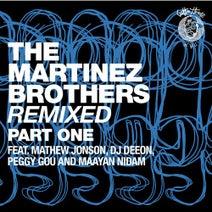 Mathew Jonson, Jerome Sydenham, The Martinez Brothers, Filsonik, Mathew Jonson, DJ Deeon, Peggy Gou, Maayan Nidam - The Martinez Brothers Remixed Part 1
