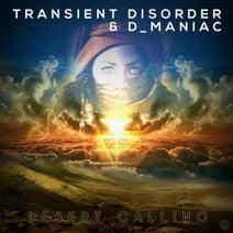 D_Maniac, Transient Disorder - Desert Calling