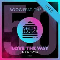 Roog, K & K, The Rise - Love The Way (K&K Remix)
