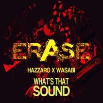 Wasabi, Hazzaro - What's That Sound