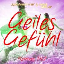 Pulsedriver & Chris Deelay - Geiles Gefühl (Remixes Pt. 2)