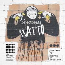 Rejectbeats, Merka, Hedstate - Watto