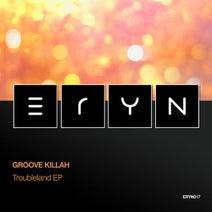 Groove Killah, Mehmet Özbek, Antonio Cuevas, Rodrigo Sosa - Troubleland