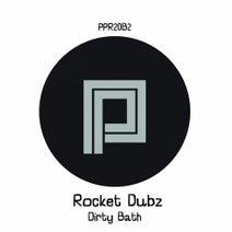 Rocket Dubz - Dirty Bath
