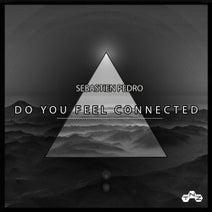 Sebastien Pedro - Do You Feel Connected