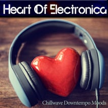 Sofa Groovers, Influenzer, Roleystone, Substrata, Donald Underwood, sosososo, Polyopia, Los Dilletantos, Mr. Einstein, Matrix Spheres, Intergalactic Traveller, From A To A, Auroral Zone, Low Couture, Umspannwerk, Analog Dreamer, Electric Echoes, Crimson Stone - Heart of Electronica (Chillwave Downtempo Moods)