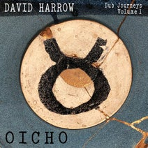David Harrow - Dub Journeys, Vol. 1: OICHO