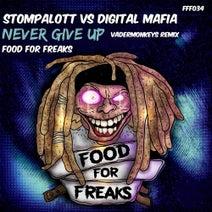 Digital Mafia, Stompalott, VaderMonkey - Never Give Up (VaderMonkeys Remix)